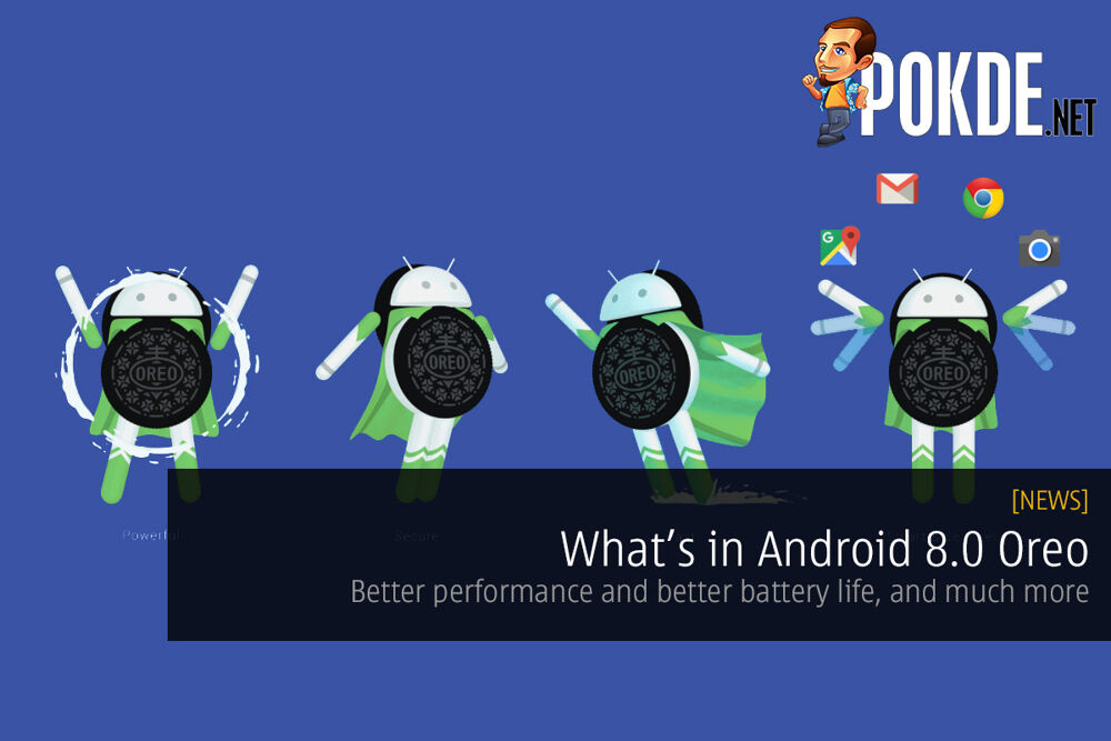 What's in Android 8.0 Oreo; better performance, better battery life and much more 21