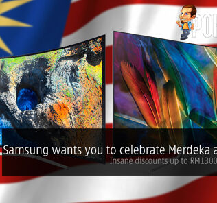 Samsung wants you to celebrate Merdeka at home; insane discounts up to RM1300 on 4K TVs! 27