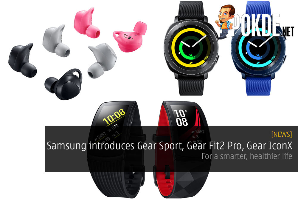 Samsung introduces Gear Sport, Gear Fit2 Pro, Gear IconX; for a smarter, healthier life 22