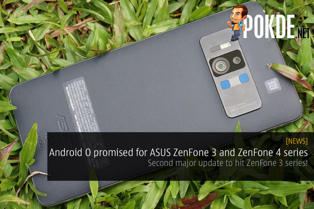 Android Oreo promised for ASUS ZenFone 3 and ZenFone 4 series; second major update to hit ZenFone 3 series! 24
