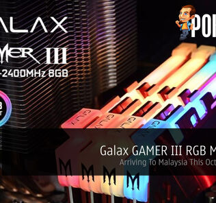 GALAX GAMER III RGB MEMORY - Arriving in Malaysia This October 2017! 56