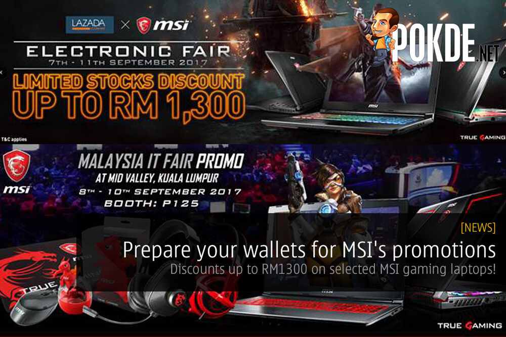 Prepare your wallets for MSI's promotions; discounts up to RM1300 on selected MSI gaming laptops! 20