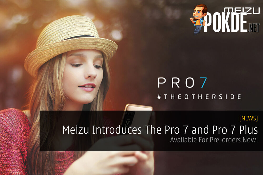 Meizu Introduces The Pro 7 and Pro 7 Plus - Available For Pre-orders Now! 26