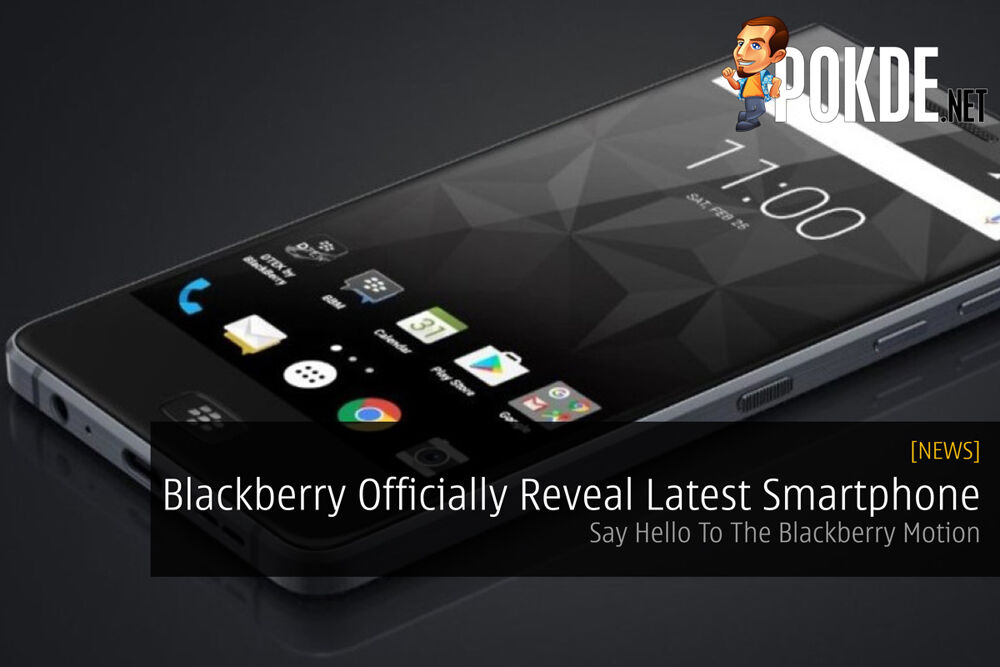 Blackberry Officially Reveal Latest Smartphone - Say Hello To The Blackberry Motion 24