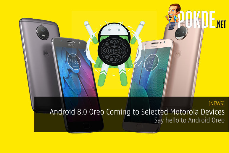 Android 8.0 Oreo Coming to Selected Motorola Devices in Malaysia - Say hello to Android Oreo 28
