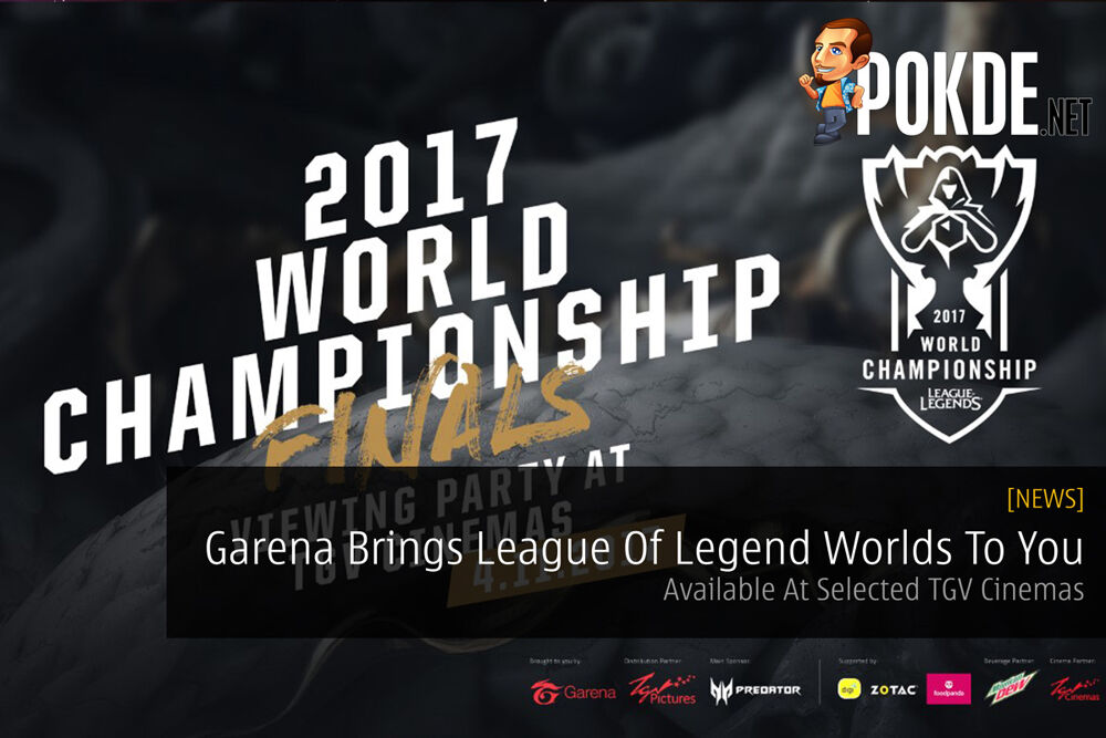 Garena Brings League Of Legend Worlds To You - Available At Selected TGV Cinemas 19