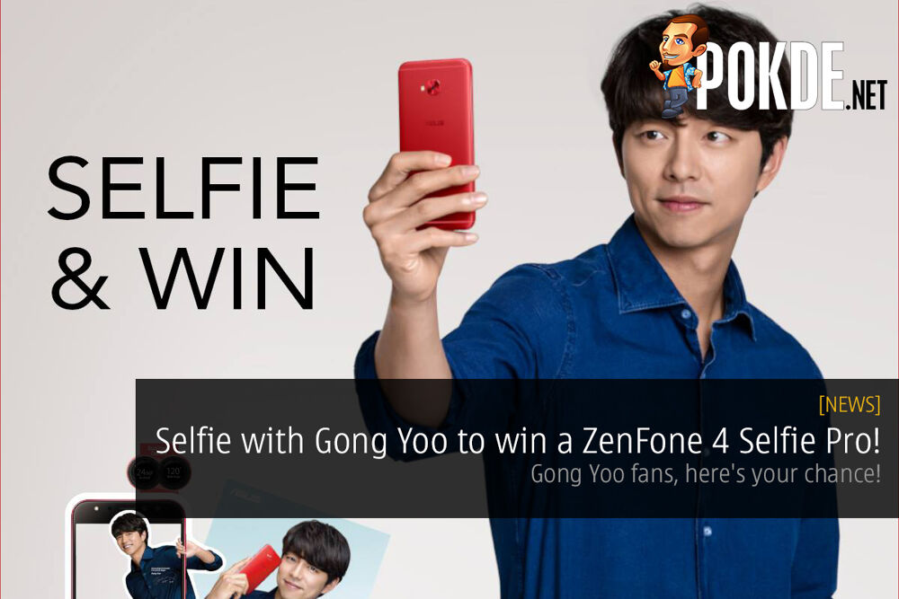 Selfie with Gong Yoo to win a ZenFone 4 Selfie Pro! Gong Yoo fans, here's your chance! 21