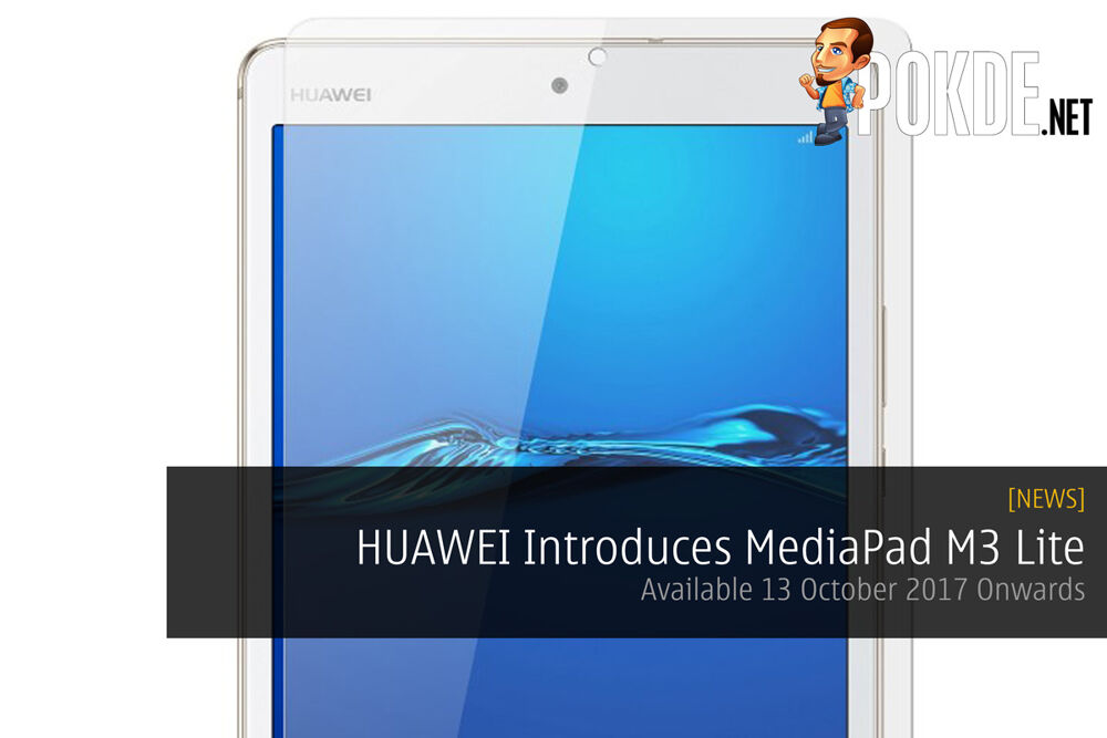 HUAWEI Introduces MediaPad M3 Lite - Available 13 October 2017 Onwards 22