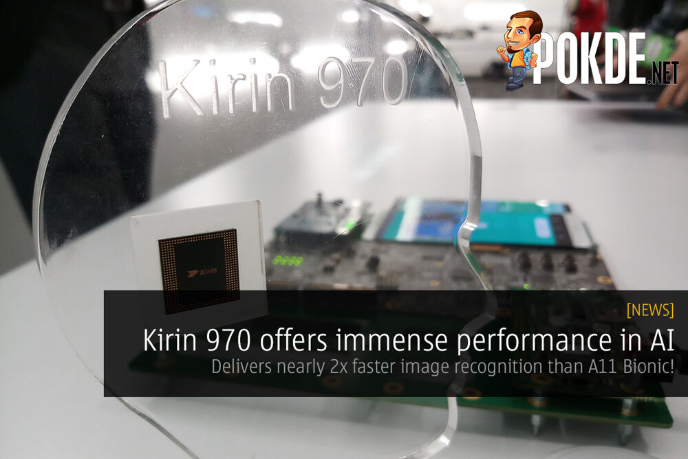 Kirin 970 offers immense performance in AI; delivers nearly 2x faster image recognition than A11 Bionic! 22