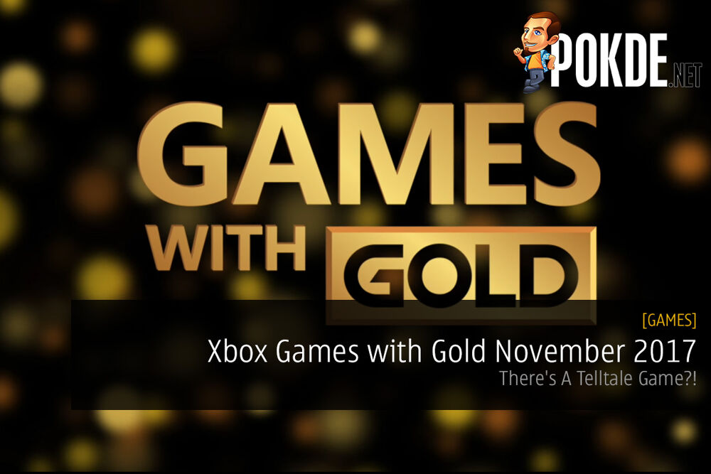 Official Xbox Games with Gold November 2017; There's A Telltale Game?! 23