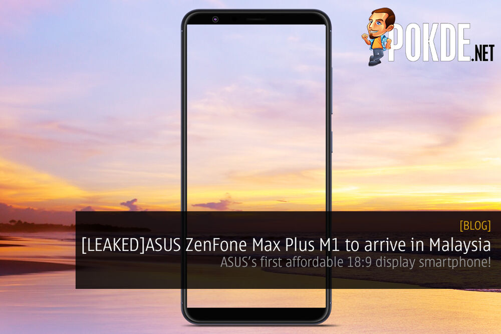 [LEAKED]ASUS Malaysia to bring in device with 18:9 display; codenamed ZB570TL 29