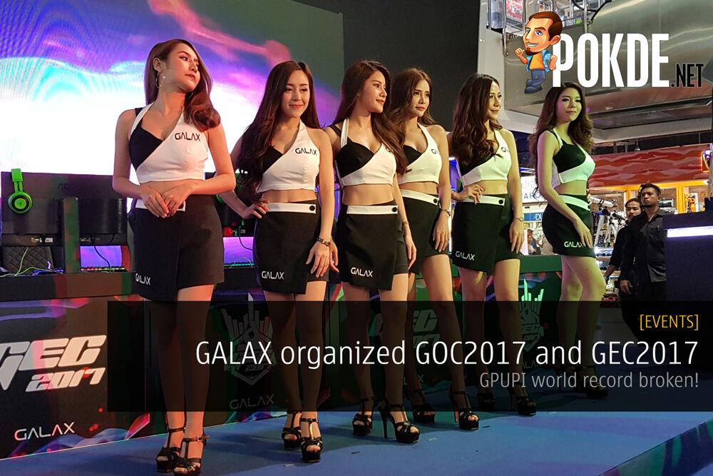 GALAX organized GOC2017 and GEC2017; GPUPI world record broken! 20