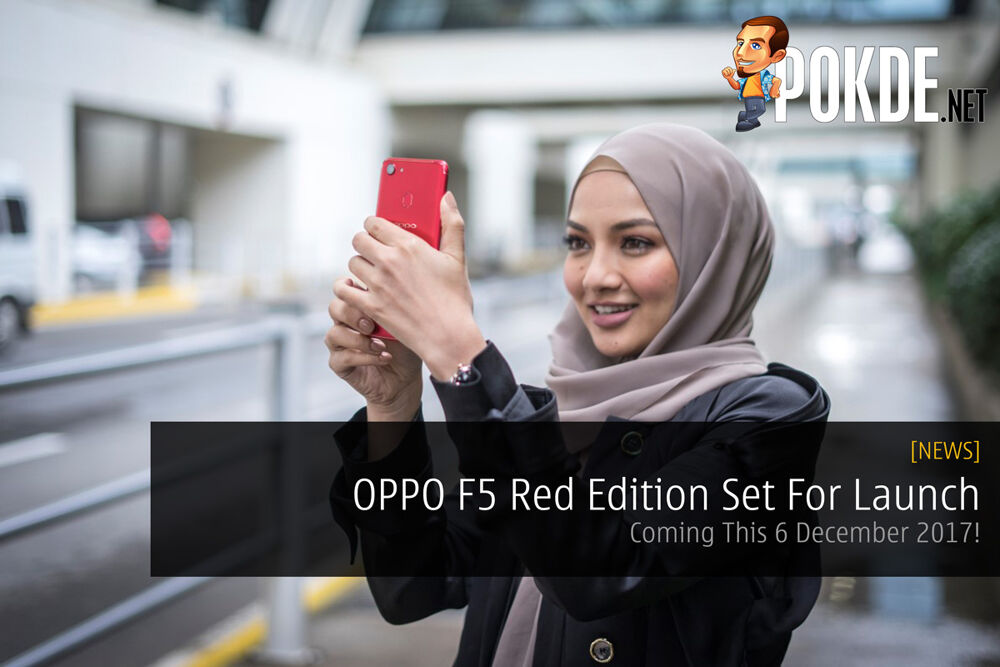 OPPO F5 Red Edition Set For Launch - Coming This 6 December 2017! 19