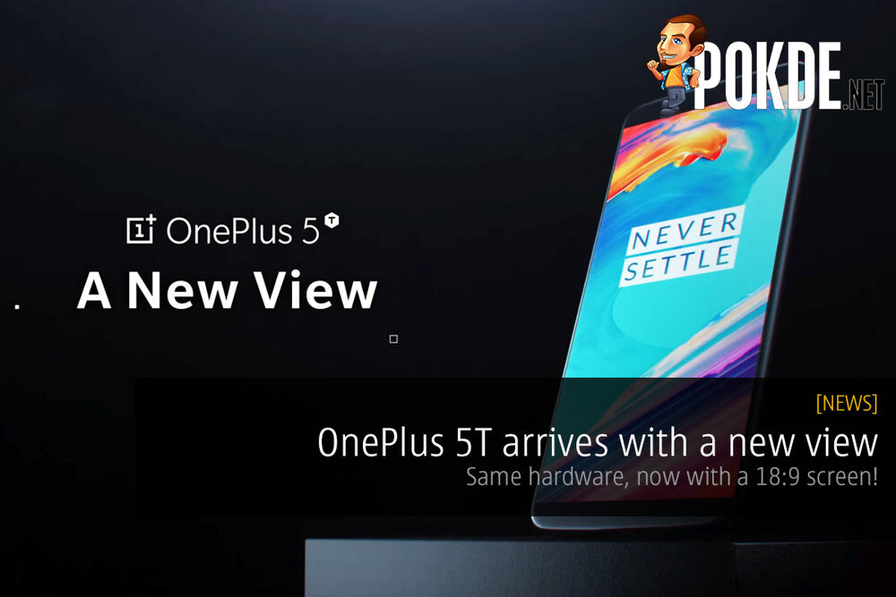OnePlus 5T offers a new view; same hardware, now with a 18:9 screen! 32