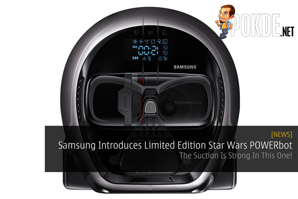 Samsung Introduces Limited Edition Star Wars POWERbot - The Suction Is Strong In This One! 20
