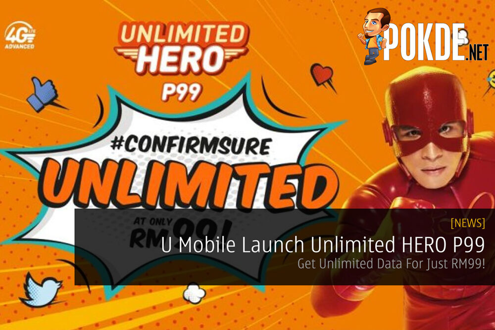 U Mobile Launch Unlimited HERO P99 - Get Unlimited Data For Just RM99! 29