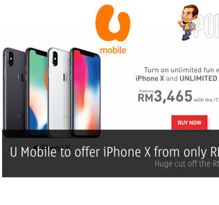 U Mobile to offer iPhone X from only RM3465! Huge cut off the RM5149 SRP! 26