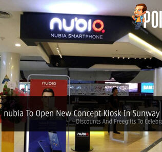 nubia To Open New Concept Kiosk In Sunway Pyramid - Discounts And Freegifts To Celebrate Launch! 22