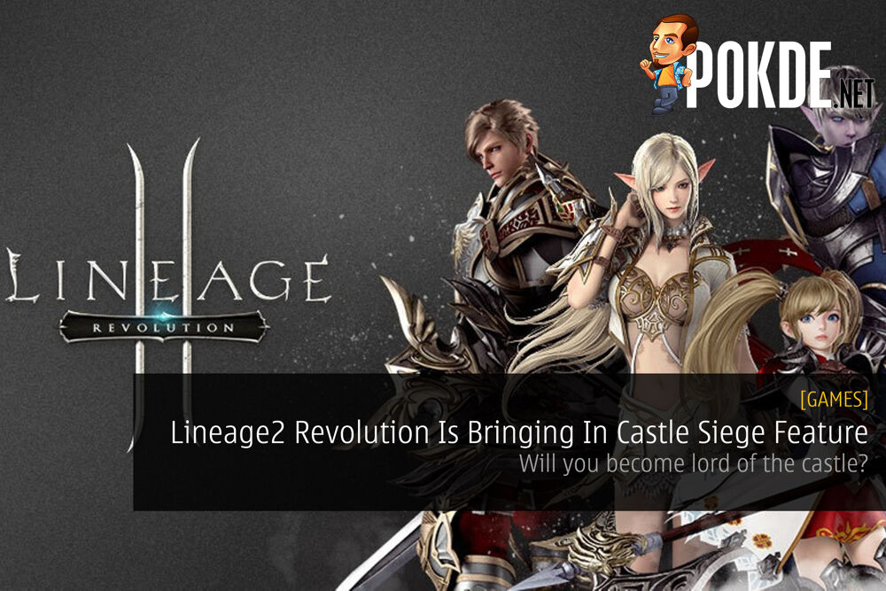 Lineage2 Revolution Is Bringing In Castle Siege Feature - Will you become lord of the castle? 30