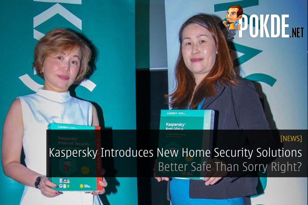 Kaspersky Introduces New Home Security Solutions - Better Safe Than Sorry Right? 22