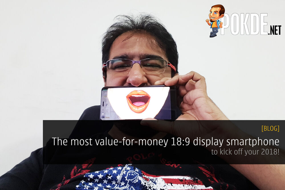 The best value-for-money 18:9 display smartphone to kick off your 2018! 23