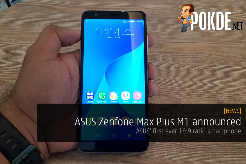 ASUS ZenFone Max Plus M1 announced - ASUS' first ever 18:9 ratio smartphone for RM899 only! 17