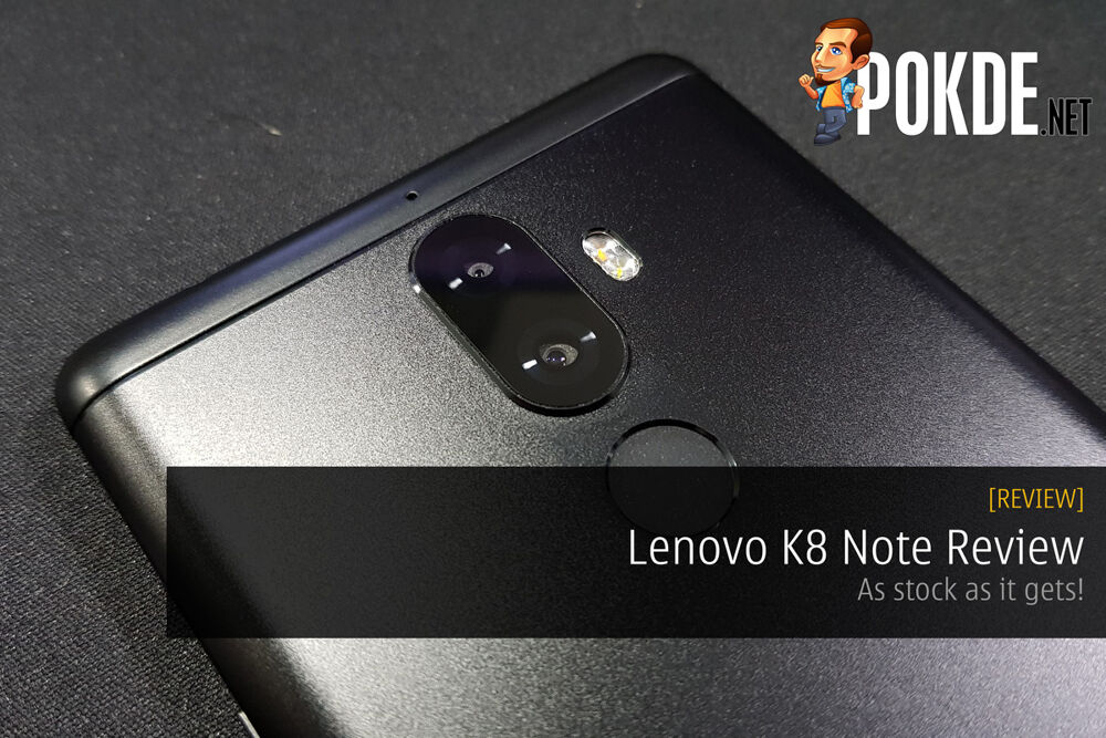 Lenovo K8 Note Review; As stock as it gets! 19