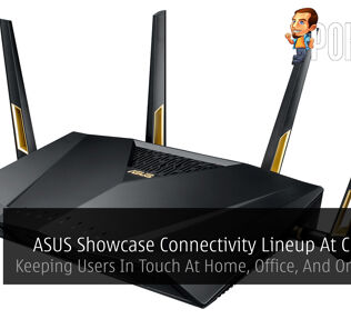 [CES2018] ASUS Showcase Connectivity Lineup At CES 2018 - Keeping Users In Touch At Home, Office, And On The Go! 29