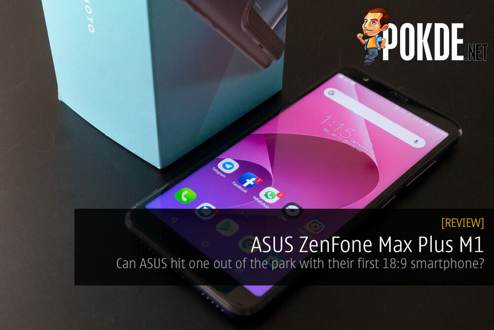 ASUS ZenFone Max Plus M1 review; can ASUS hit one out of the park with their first 18:9 smartphone? 19