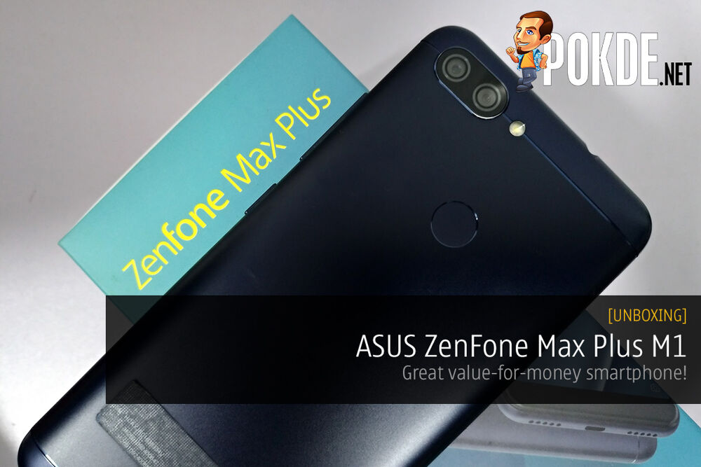 [UNBOXING] ASUS ZenFone Max Plus M1; great value-for-money smartphone! 20