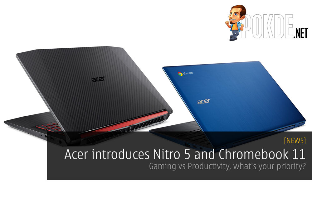 [CES2018] Acer introduces Nitro 5 and Chromebook 11; Gaming vs Productivity, what's your priority? 20