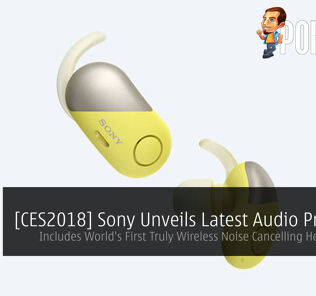 [CES2018] Sony Unveils Latest Audio Products - Includes World's First Truly Wireless Noise Cancelling Headphones! 27