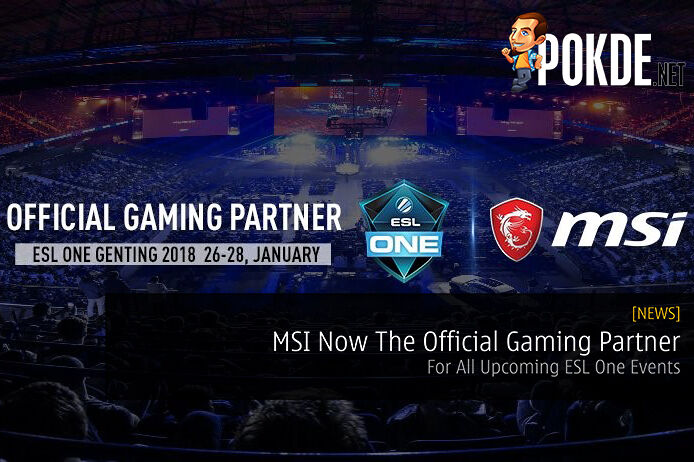 MSI Now The Official Gaming Partner For All Upcoming ESL One Events 17