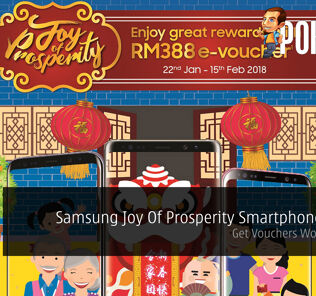 Samsung Joy Of Prosperity Smartphone Promo - Get Vouchers Worth RM388! 21