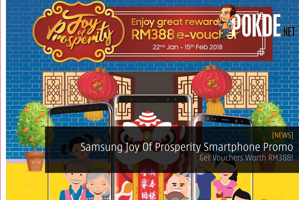 Samsung Joy Of Prosperity Smartphone Promo - Get Vouchers Worth RM388! 20