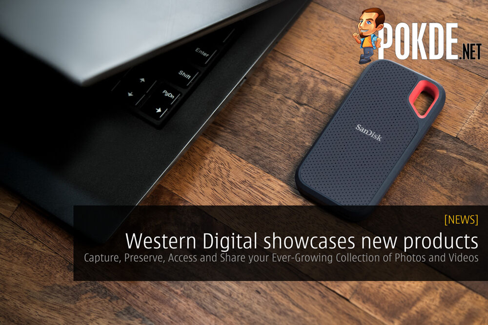 [CES2018] Western Digital showcases new products; Capture, Preserve, Access and Share your Ever-Growing Collection of Photos and Videos 24