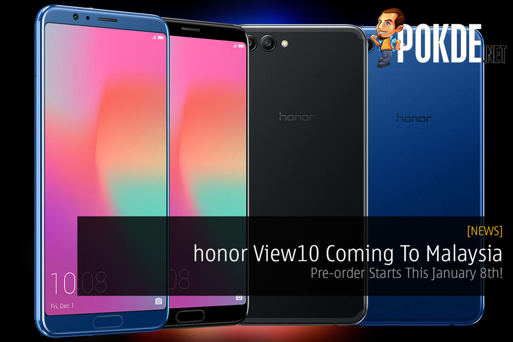 honor View 10 Coming To Malaysia - Pre-order Starts This January 8th! 19