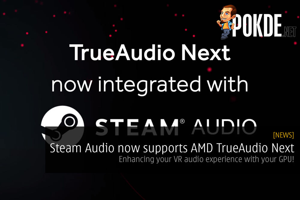 Steam Audio now supports AMD TrueAudio Next; enhancing your VR audio experience with GPU power! 19