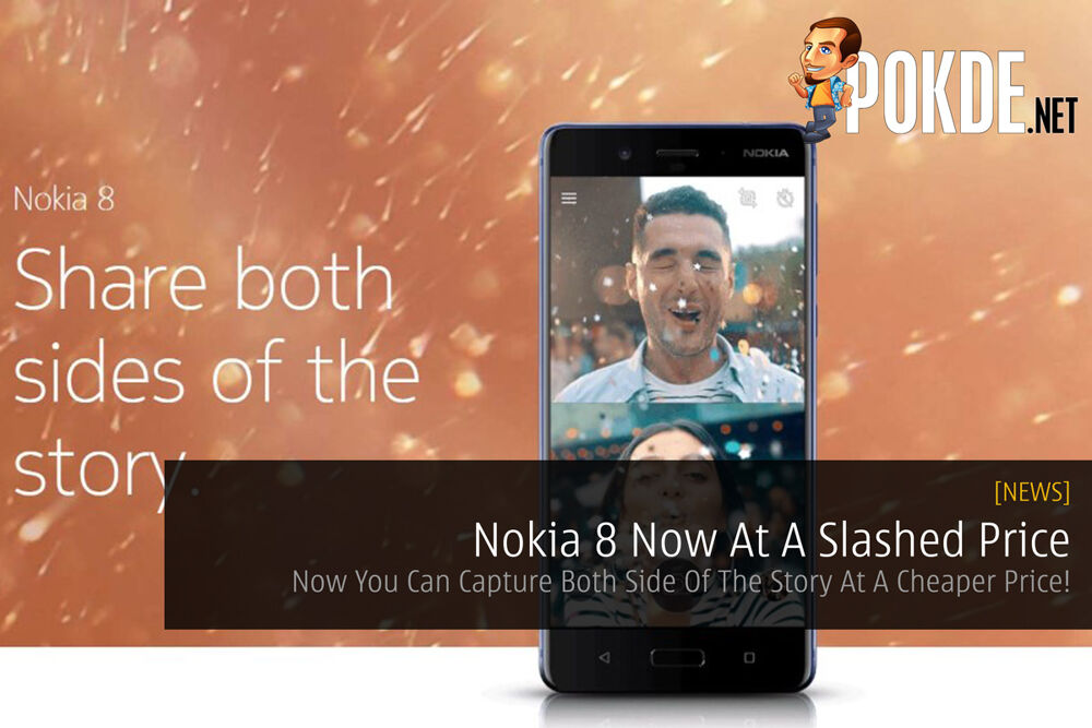 Nokia 8 Now At A Slashed Price - Now You Can Capture Both Side Of The Story At A Cheaper Price! 19