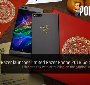 Razer launches limited Razer Phone 2018 Gold Edition; celebrate CNY with extra bling on the gaming smartphone! 24