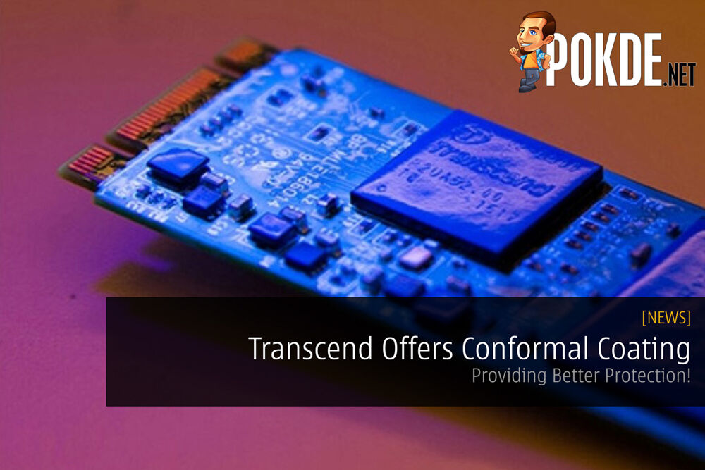 Transcend Offers Conformal Coating - Providing Better Protection! 17