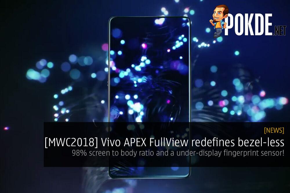 [MWC2018] Vivo APEX FullView redefines bezel-less — 98% screen to body ratio and a under-display fingerprint sensor! 22