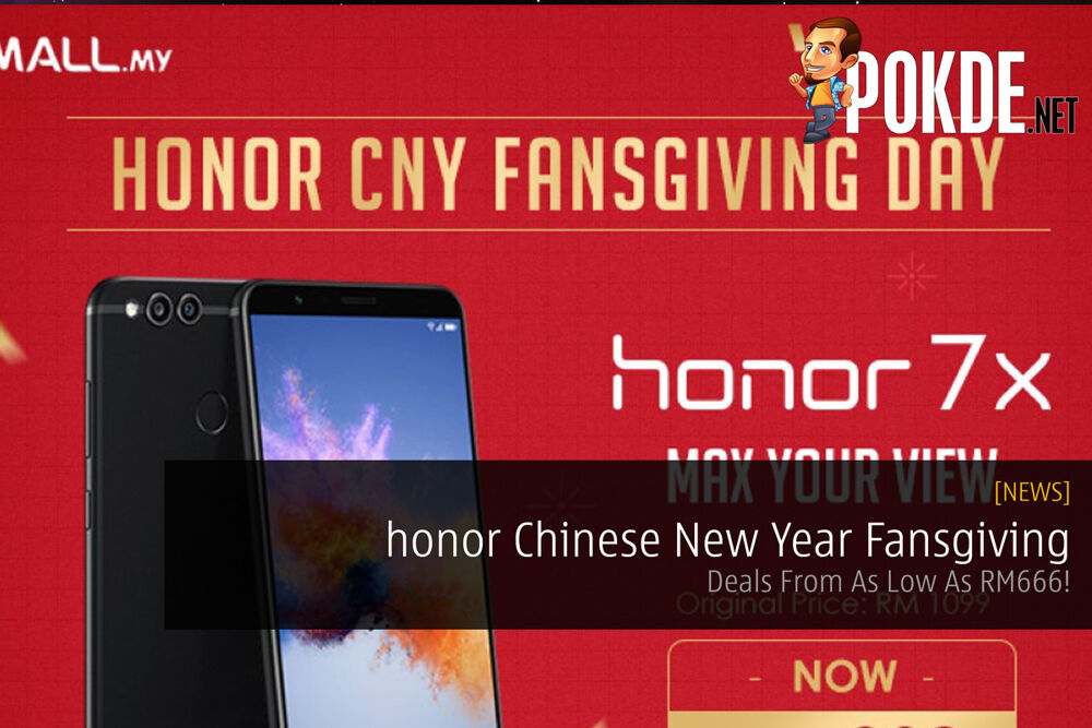 honor Chinese New Year Fansgiving - Deals From As Low As RM666! 20