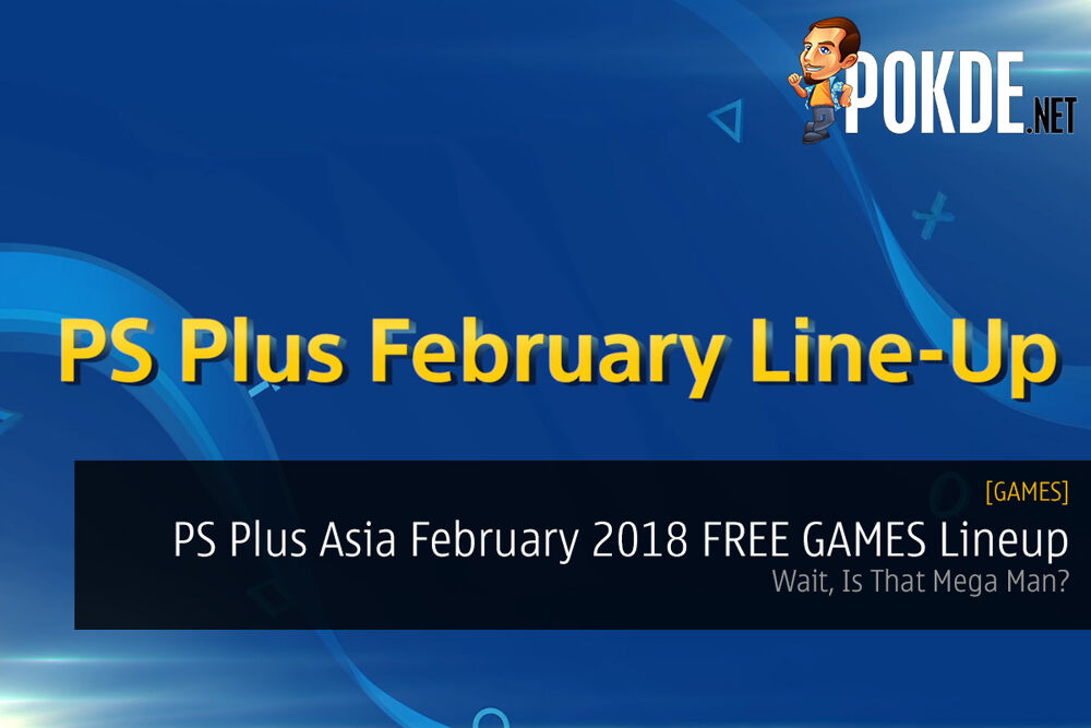 PS Plus Asia February 2018 FREE GAMES Lineup; Wait, Is That Mega Man? 19