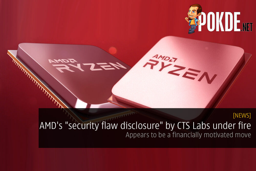 """AMD's """"security flaw disclosure"""" by CTS Labs under fire — appears to be a financially motivated move 17"""