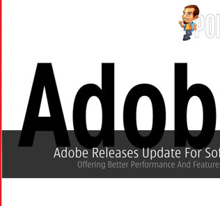 Adobe Releases Update For Softwares - Offering Better Performance And Features For Users! 24