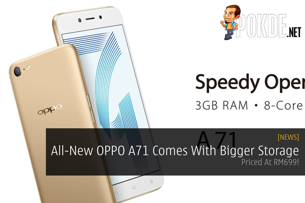 All-New OPPO A71 Comes With Bigger Storage - Priced At RM699! 23