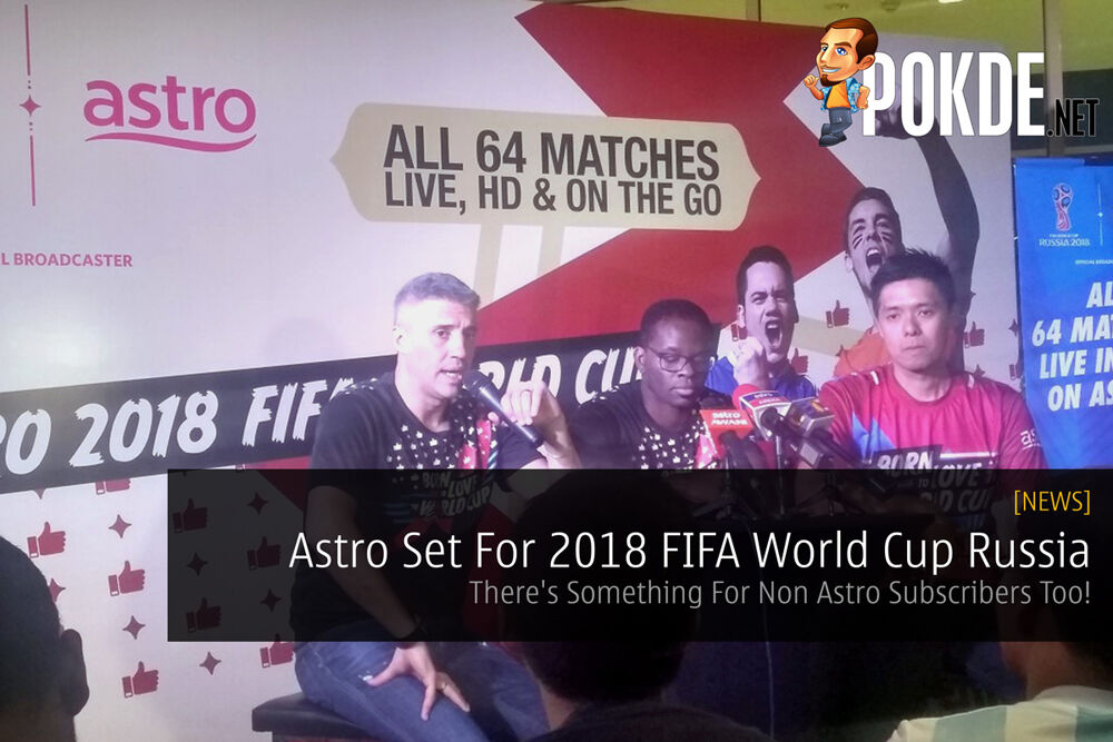 Astro Set For 2018 FIFA World Cup Russia - There's Something For Non Astro Subscribers Too! 18