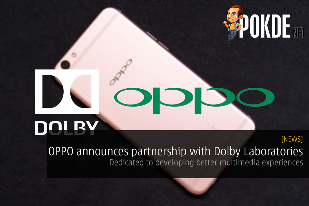 OPPO announces partnership with Dolby Laboratories — dedicated to developing better multimedia experiences 22