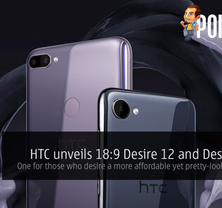 HTC unveils 18:9 Desire 12 and Desire 12+ — for those who desire a more affordable yet pretty-looking option 20